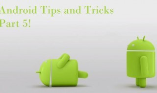 Android Tips and tricks part 5
